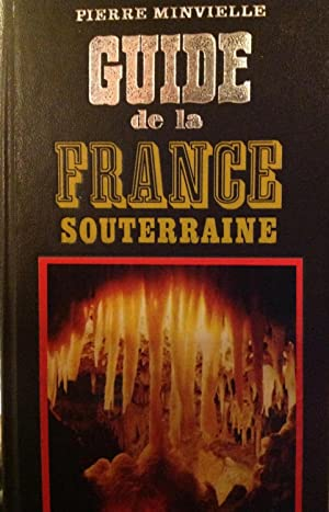 Guide de la France souterraine