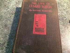 The Life Of Cesare Borgia: Rafael Sabatini