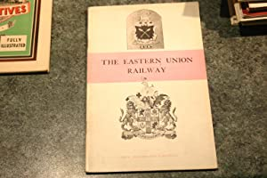 The Eastern Union Railway: H.F. Hilton