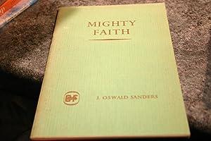 Mighty Faith: J. Oswald Sanders