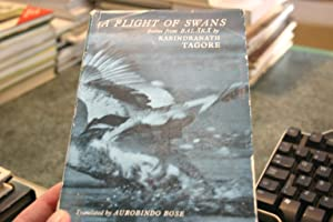 A Flight Of Swans: Poems From Balaka: Rabindranath Tagore