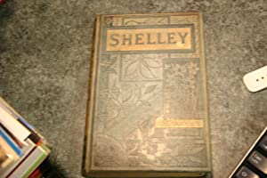 The Poetical Works Of Percy Bysshe Shelley: Percy Bysshe