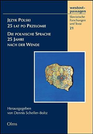J?zyk Polski - 25 lat po Prze?omie: Scheller-Boltz, Dennis (Hg.)