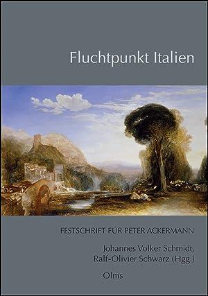 Fluchtpunkt Italien, Festschrift für Peter Ackermann.: Schmidt, Johannes Volker,