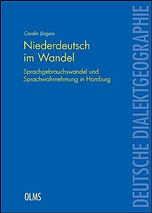 Niederdeutsch im Wandel, Sprachgebrauchswandel und Sprachwahrnehmung in Hamburg.: Jürgens, Carolin