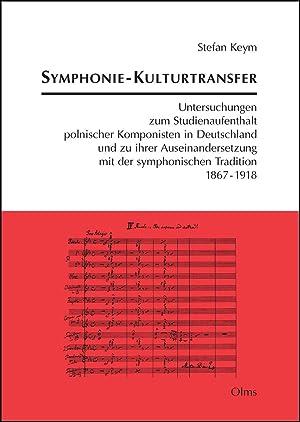 Symphonie-Kulturtransfer, Untersuchungen zum Studienaufenthalt polnischer Komponisten in ...