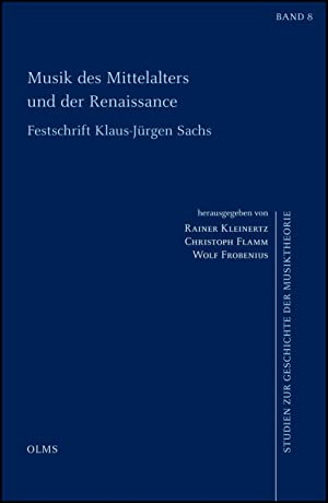 Musik des Mittelalters und der Renaissance, Festschrift Klaus-Jürgen Sachs zum 80. Geburtstag.: ...