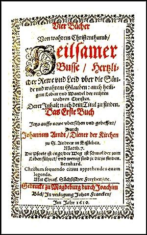 Vier Bücher von wahrem Christenthumb, Die erste: Arndt, Johann