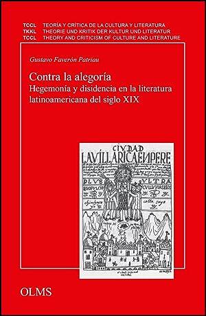 Contra la alegoría, Hegemonía y disidencia en la literatura latinoamericana del siglo...