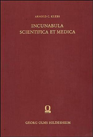 Incunabula scientifica et medica,: Klebs, Arnold C[arl]