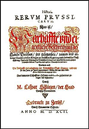 Historia rerum Prussicarum, Das ist/Warhaffte und eigentliche: Schütz, Caspar