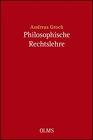 Philosophische Rechtslehre,: Groch, Andreas