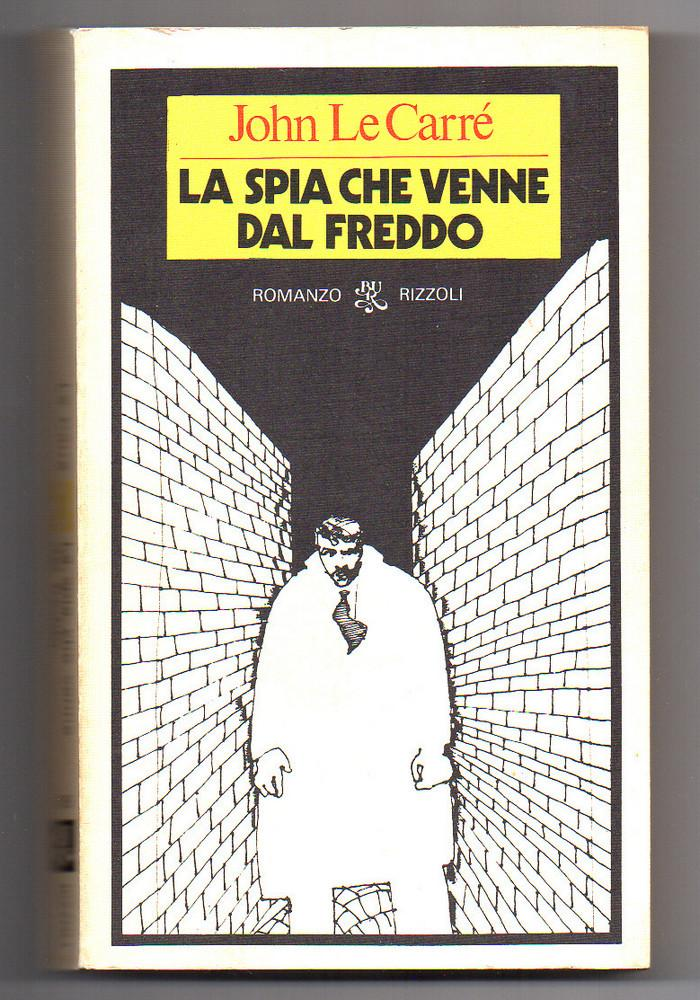 e8c1cfe7f4 La spia che venne dal freddo da John Le Carré: Rizzoli BUR Brossura ...