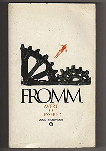 Avere o Essere - Erich Fromm