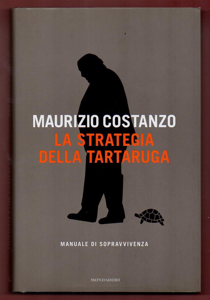 La strategia della tartaruga. Manuale di sopravvivenza - Maurizio Costanzo