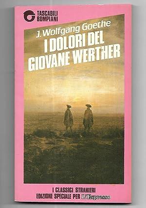 I dolori del giovane Werther: J. Wolfgang Goethe
