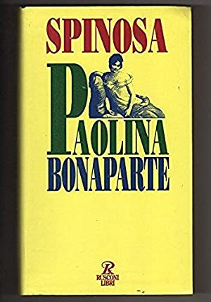 Paolina Bonaparte. L'amante imperiale: Antonio Spinosa