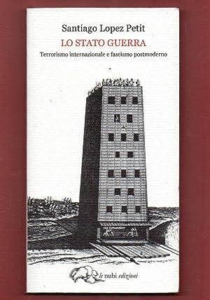 Lo Stato guerra. Terrorismo internazionale e fascismo: Santiago Lopez Petit