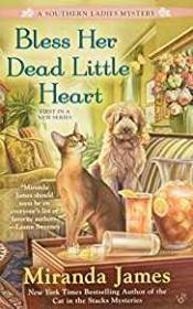 Bless Her Dead Little Heart: A Southern Ladies Mystery