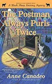 The Postman Always Purls Twice: A Black Sheep Knitting Mystery