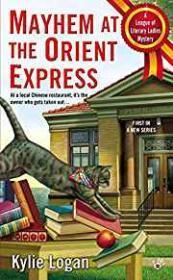 Mayhem at the Orient Express: League of Literary Ladies Mystery