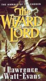 The Wizard Lord: The Annals of the Chosen Bk 1