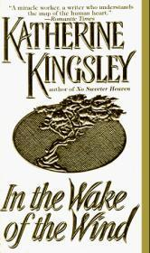 In the Wake of the Wind: Kingsley, Katherine