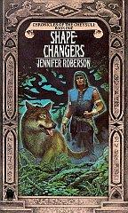 The Shapechangers (Chronicles of Cheysuli:Bk 1)