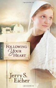 Following Your Heart (Fields of Home): Eicher, Jerry S.