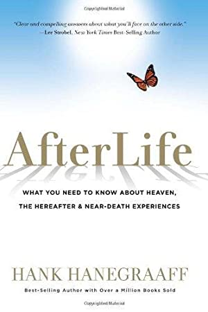 AfterLife: What You Really Want to Know About Heaven and the Hereafter: Hanegraaff, Hank