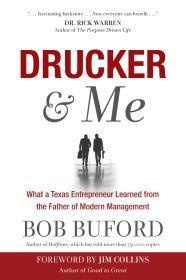 Drucker & Me: What a Texas Entrepreneur Learned from the Father of Modern Management