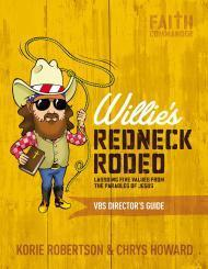 Willie's Redneck Rodeo VBS Director's Guide: Lassoing Five Values from the Parables of ...