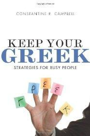 Keep Your Greek: Strategies for Busy People: Campbell, Constantine R.