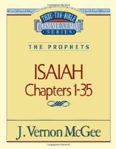 Thru the Bible Commentary : Isaiah 1-35: McGee, J. Vernon