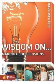 Wisdom On . Making Good Decisions (invert): Matlock, Mark