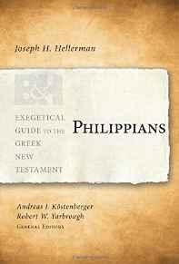Philippians (Exegetical Guide to the Greek New: Hellerman, Joseph H.