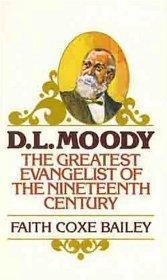 D. L. Moody: The Greatest Evangelist of: Bailey, Faith Coxe