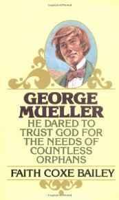 George Mueller: He Dared to Trust God: Bailey, Faith Coxe
