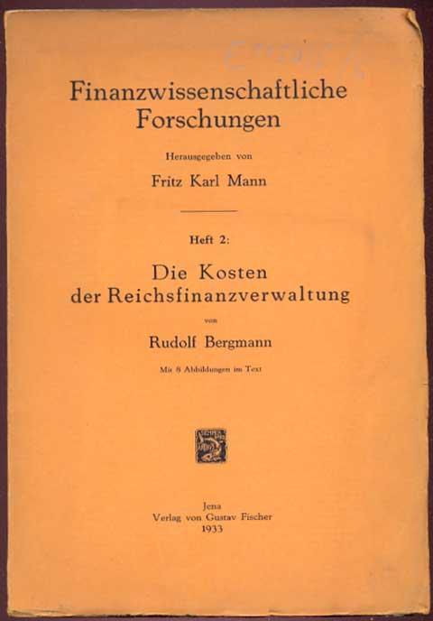Die Kosten der Reichsfinanzverwaltung. Mit 8 Abbildungen: Bergmann, Rudolf -