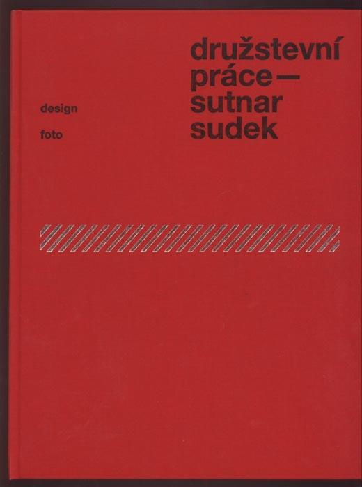 Druzstevni prace - Sutnar*Sudek- OLWd./Hardback. 1 -: Sutnar, Ladislav -