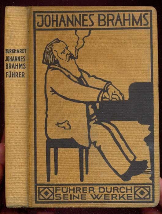 Johannes Brahms. Ein Führer durch seine Werke: Burkhardt, Max