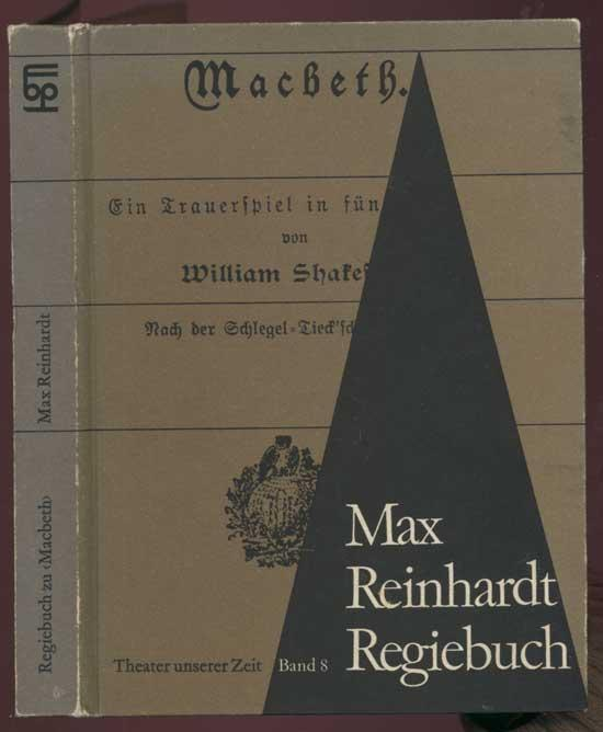 Max Reinhardt Regiebuch zu Macbeth. Theater unserer: Grossmann, Manfred (ed.)