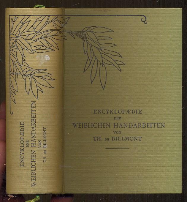 Encyklopediae der weiblichen Handarbeiten: de Dillmont, Therese
