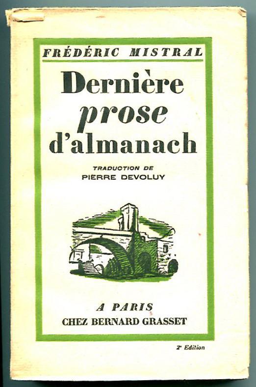 Derniere prose d'almanach. Traduction de Pierre Devoluy: Mistral, Frederic
