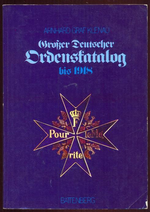 Großer Deutscher Ordenskatalog. Orden und Ehrenzeichen bis: Graf Klenau, Arnhard