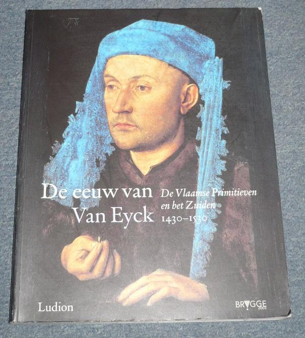 De eeuw van Van Eyck. De Vlaamse Primitieven en het Zuiden 1430-1530: Borchert, Till-Holger et al.