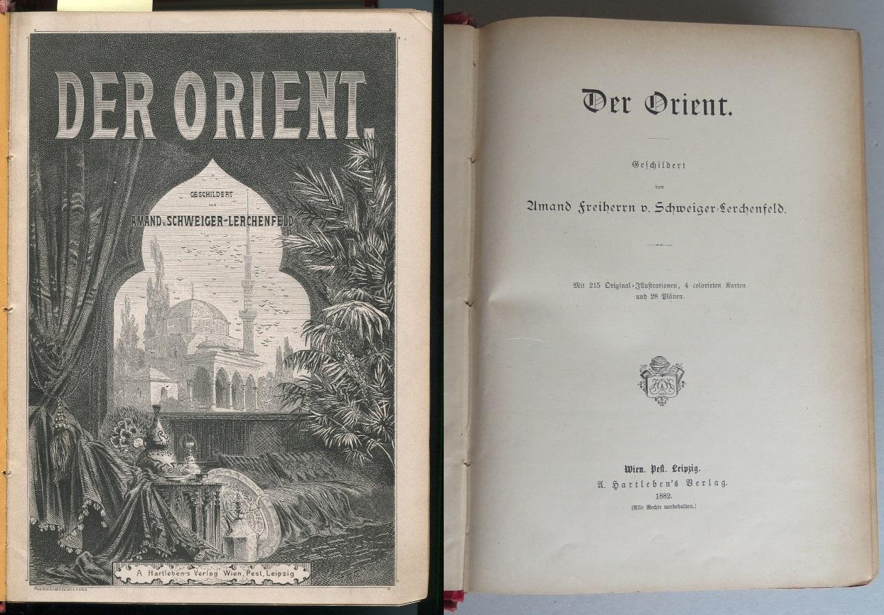Der Orient. Geschildert von Amand Freiherrn v. Schweiger ...