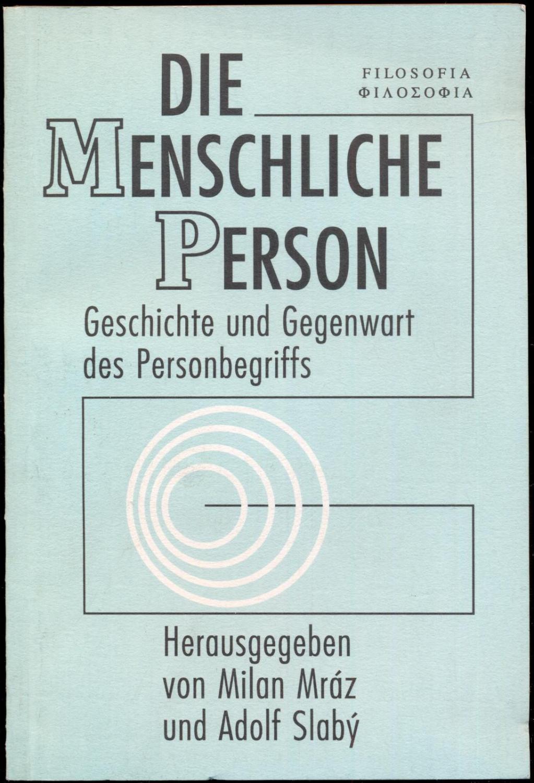 Die menschliche Person. Geschichte und Gegenwart des: Mraz, Milan -