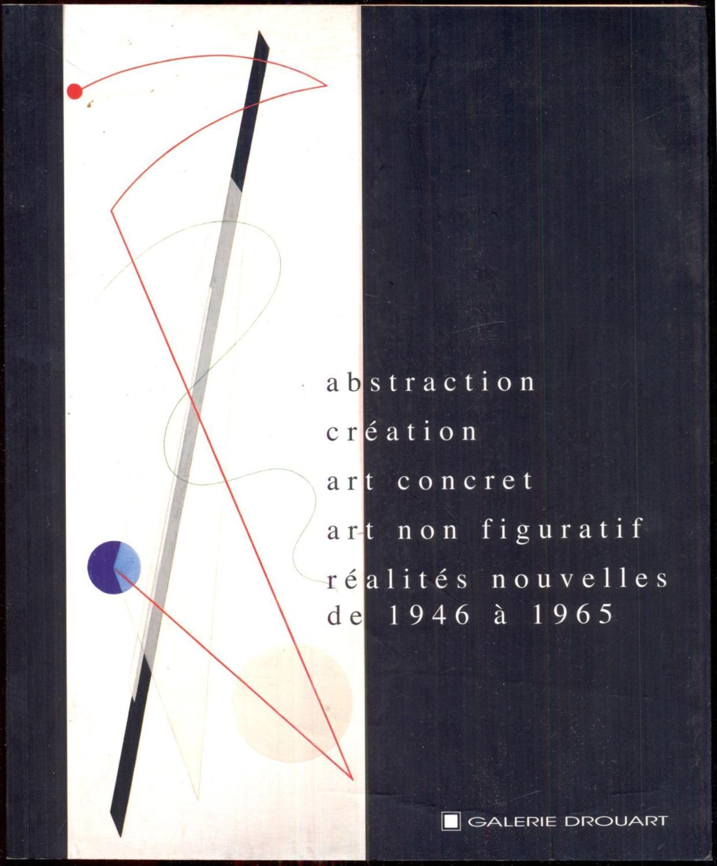 abstraction - création - art concret -: Cavanna, Arthur -