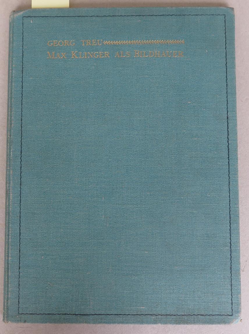 Max Klinger als Bildhauer [Sonderdruck aus der: Treu, Georg